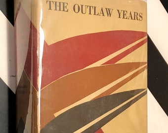 The Outlaw Years by Robert M. Coates (1930) hardcover book