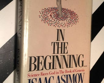 In the Beginning... by Isaac Asimov (1981) first edition book