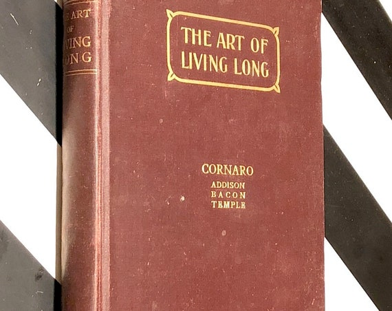 The Art of Living Long by Louis Cornaro (1903) hardcover book