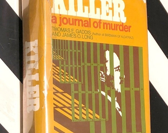 Killer: A Journal of Murder by Thomas E. Gaddis and James O. Long (1970) signed first edition book