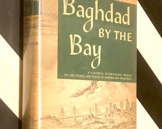 Baghdad by the Bay by Herb Caen (1949) hardcover book
