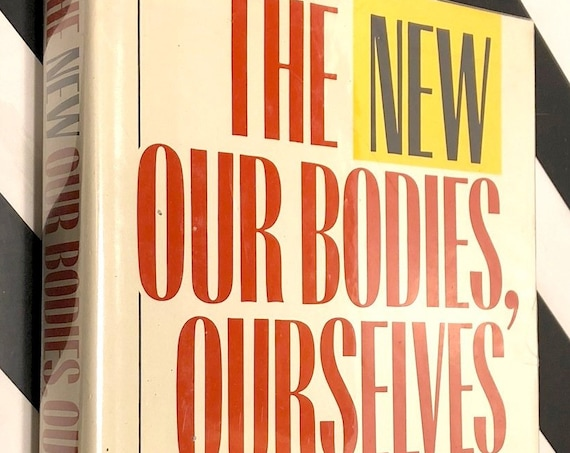 The New Our Bodies, Our Selves by the Boston Women's Health Book Collective (1984) hardcover book