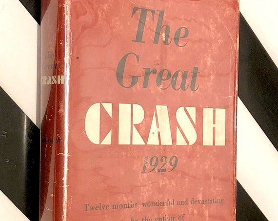 The Great Crash 1929 by John Kenneth Galbraith (1955) first edition book