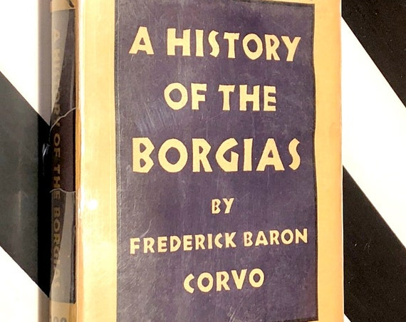 A History of the Borgias by Frederick Baron Corvo (1950) Modern Library hardcover book