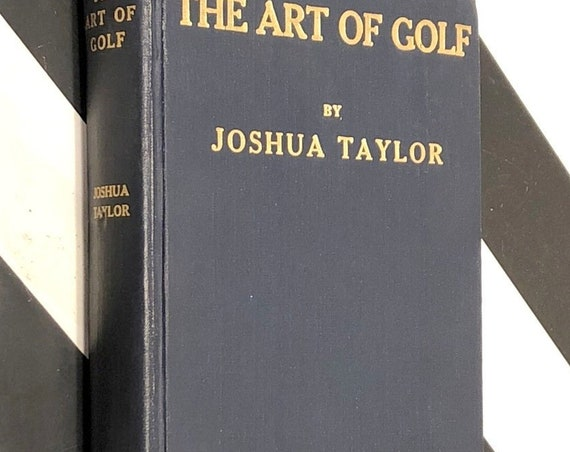 The Art of Golf by Joshua Taylor (1913) first edition book