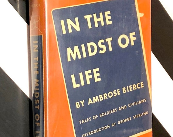 In the Midst of Life by Ambrose Bierce (1927) Modern Library hardcover book