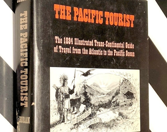 The Pacific Tourist: 1884 Transcontinental Guide of Travel (1970) hardcover book