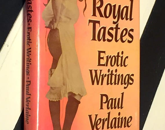 Royal Tastes: Erotic Writings by Paul Verlaine (1984) first edition book
