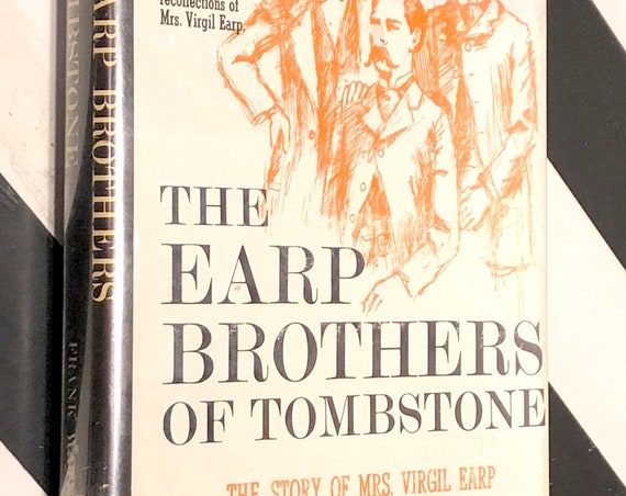The Earp Brothers of Tombstone by Frank Waters (1960) hardcover book