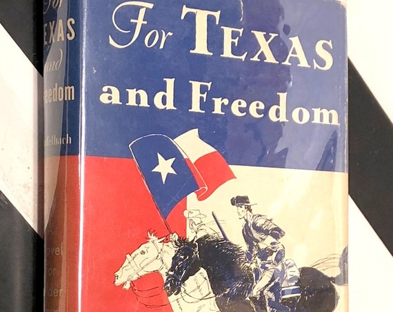 For Texas and Freedom by E. H. Staffelbach (1948) signed first edition book