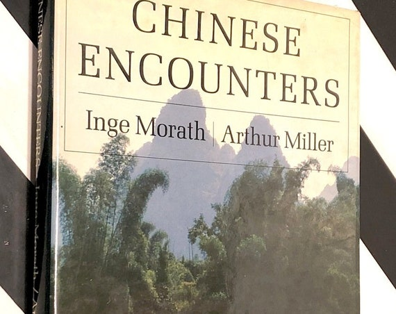 Chinese Encounters by Inge Morath and Arthur Miller (1979) first edition book