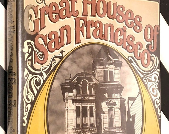 The Great Houses of San Francisco by Thomas Aidala and Curt Bruce (1974) hardcover book