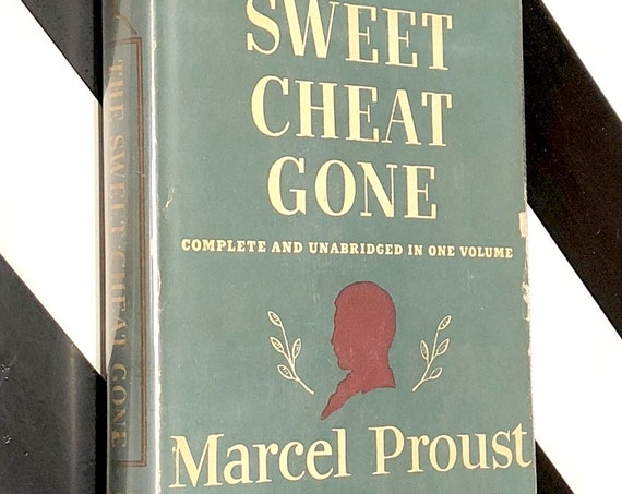 The Sweet Cheat Gone by Marcel Proust (1930) Modern Library hardcover book