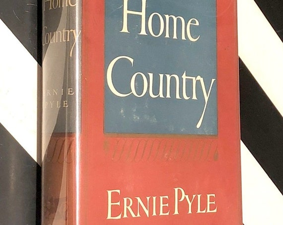 Home Country by Ernie Pyle (1947) first edition book