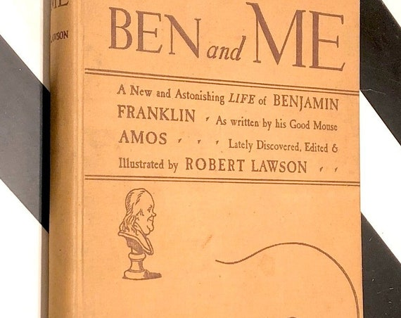 Ben and Me: A New Astonishing Life of Benjamin Franklin by Robert Lawson (1939) hardcover book