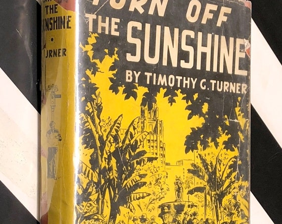 Turn Off the Sunshine by Timothy Turner (1942) signed first edition book