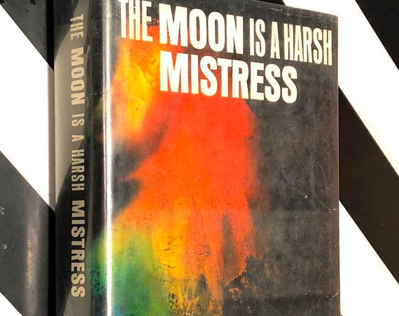 The Moon is a Harsh Mistress by Robert Heinlein (1966) first edition book