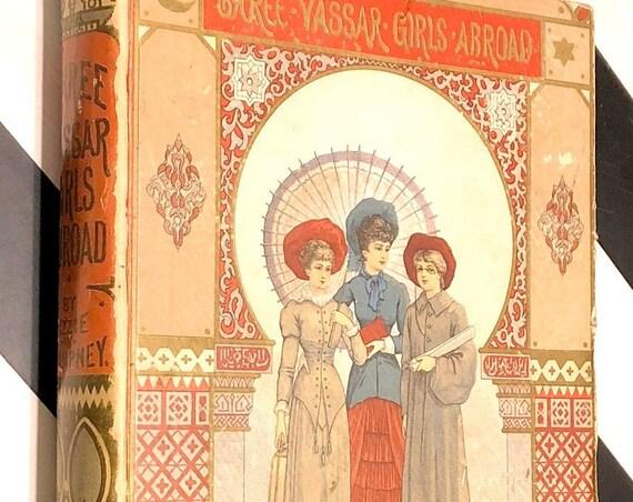 Three Vassar Girls Abroad by Lizzie W. Champney (1883) first edition book