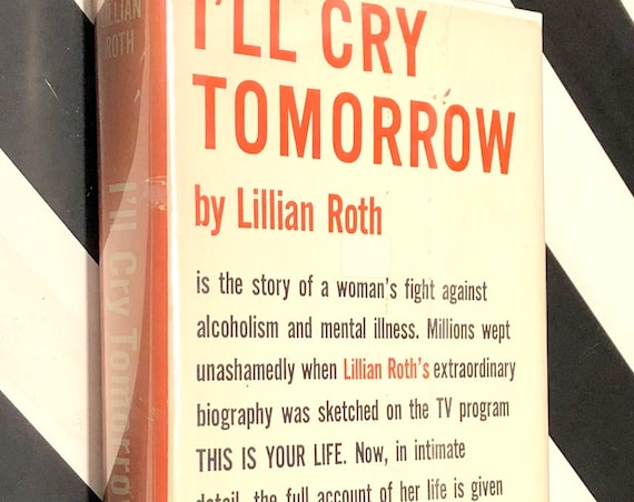 I'll Cry Tomorrow by Lillian Roth (1954) hardcover book