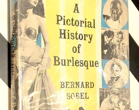 A Pictorial History of Burlesque by Bernard Sobel (1956) hardcover book