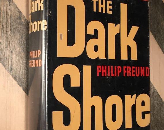 The Dark Shore by Philip Freund (1941) hardcover book