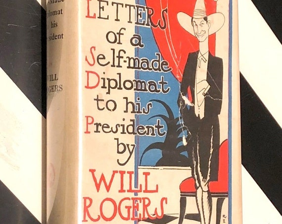 Letters of a Self-made Diplomat to his President by Will Rogers (1926) first edition book