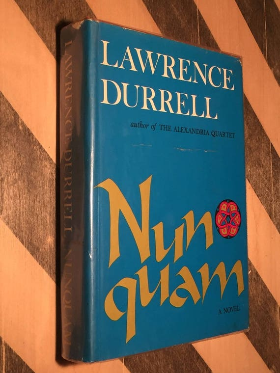 Nun Quam by Lawrence Durrell (1970) hardcover book