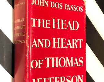 The Head and the Heart of Thomas Jefferson by John Dos Passos (1954) hardcover book
