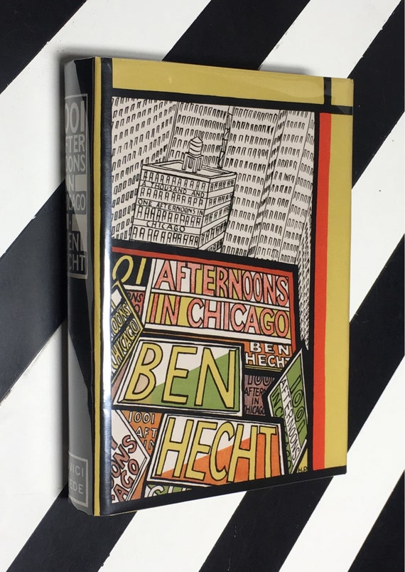 1001 Afternoons in Chicago by Ben Hecht; Design and Illustrations by Herman Rosse (1922) hardcover book