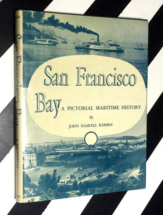 San Francisco Bay: A Pictorial Maritime History by John Haskell Kemble (1947) hardcover book