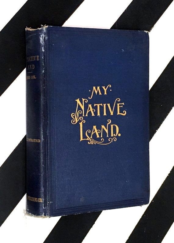 My Native Land by James Cox (1903) hardcover book