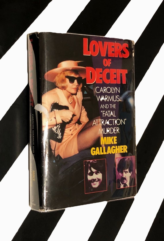 "Lovers of Deceit: Carolyn Warmus and the ""Fatal Attraction Murder"" by Mike Gallagher (1993) hardcover book"