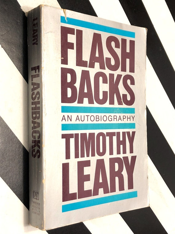 Flashbacks: An Autobiography by Timothy Leary (1983) trade paperback book