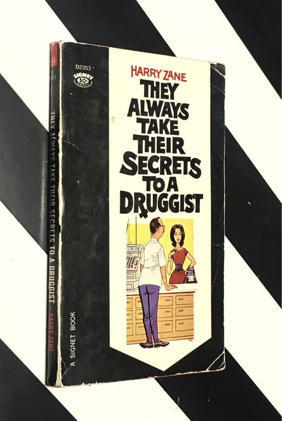 They Always Take Their Secrets to a Druggist by Harry Zane; Illustrated by Dave Berg (1963) softcover book