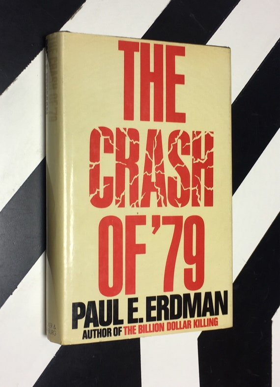 The Crash of '79 by Paul E. Erdman (1977) hardcover book