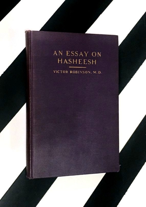 An Essay on Hasheesh by Victor Robinson, M.D. (1930) hardcover book