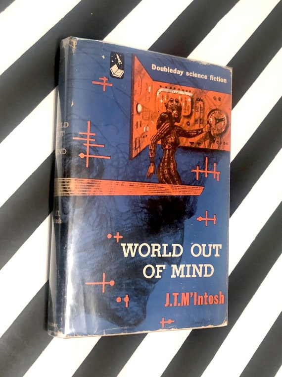 World out of Mind by J.T. McIntosh (1953) hardcover book
