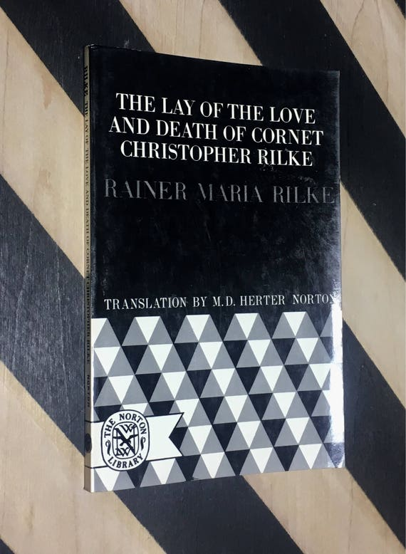 The Lay of the Love and Death of Cornet Christopher Rilke by Rainer Maria Rilke; Translation by M. D. Herter Norton (1960) softcover book