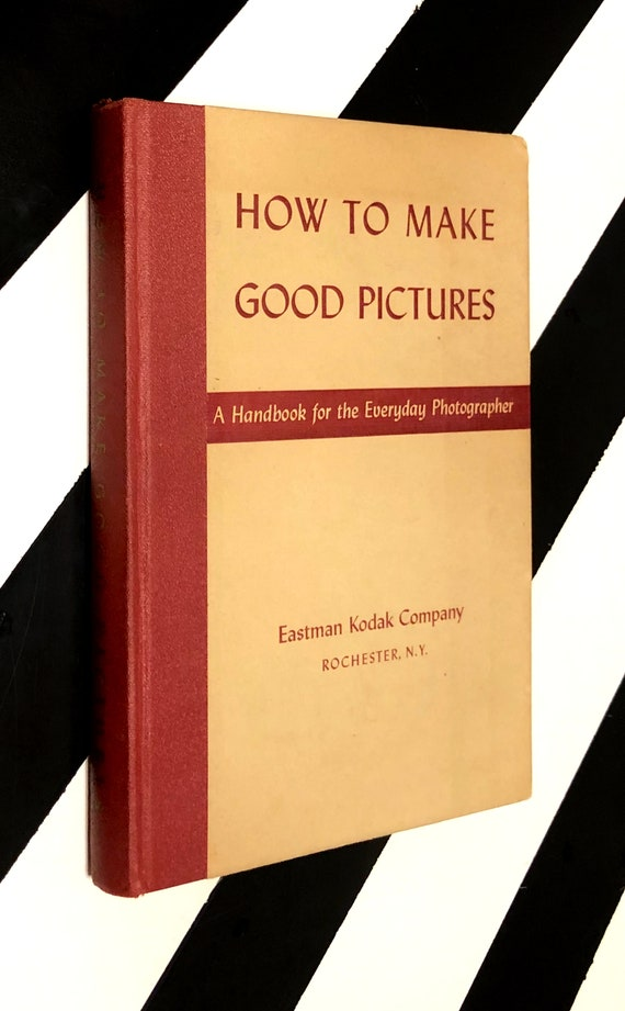 How to Make Good Pictures: A Handbook for the Everyday Photographer (1943) hardcover book