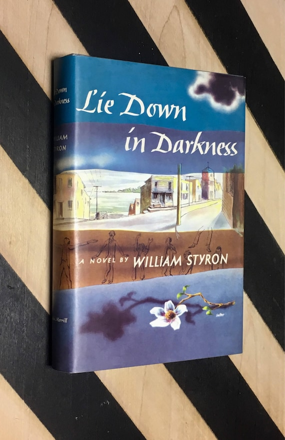 Lie Down in Darkness: A Novel by William Styron (Facsimile of the First Edition from 1951) hardcover book