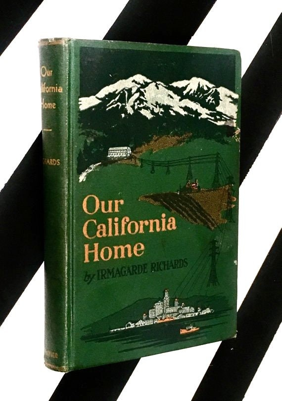 Our California Home by Irmagarde Richards (1930) hardcover book