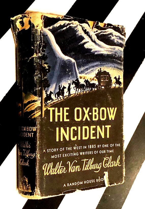 The Ox-Bow Incident by Walter Van Tilburg Clark (1940) hardcover book
