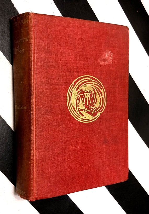 Pudd'nhead Wilson and Those Extraordinary Twins by Mark Twain (1899) hardcover book