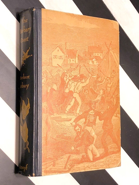 The Barbary Coast by Herbert Asbury (1933) hardcover book