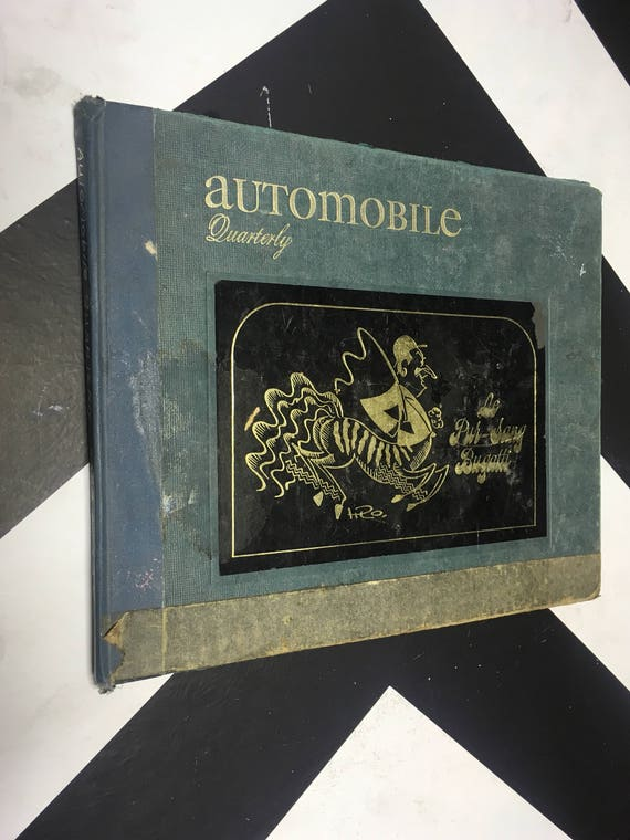 Automobile Quarterly: The Connoisseur's Magazine of Motoring Today, Yesterday, and Tomorrow; Summer 1967 - Volume VI, Number 1 (Hardcover)