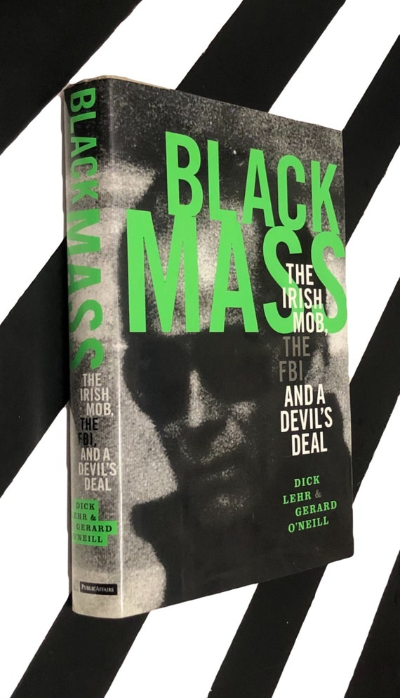 Black Mass: The Irish Mob, the FBI, and a Devil's Deal by Dick Lehr and Gerard O'Neill (2000) hardcover book