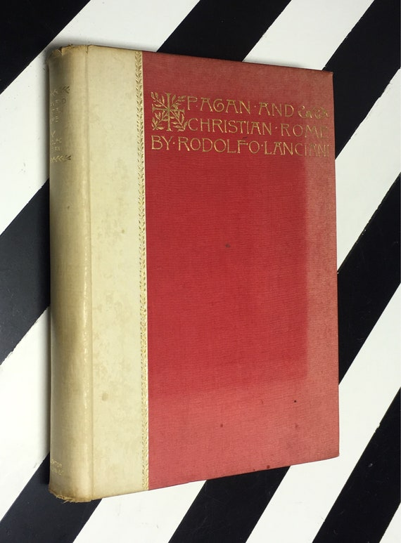 Pagan and Christian Rome by Rodolfo Lanciani; Profusely Illustrated (1893) hardcover book