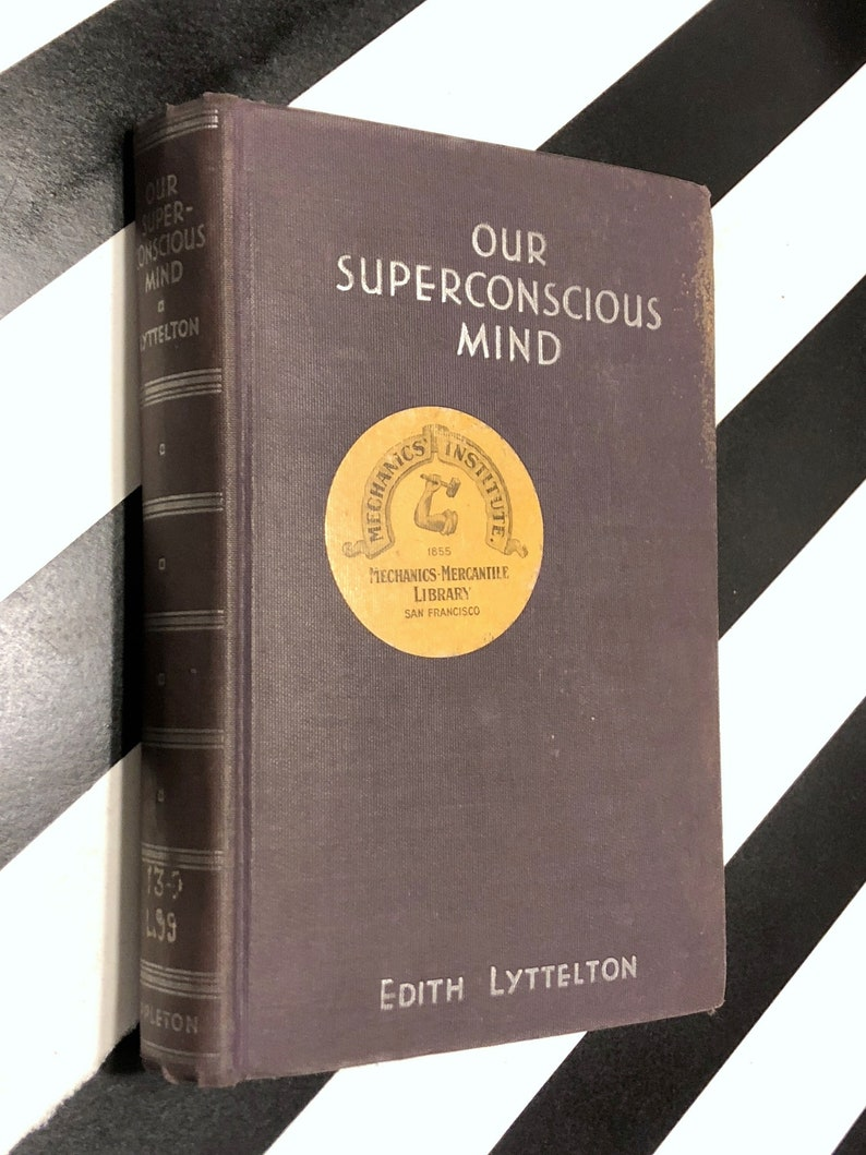 Our Superconscious Mind by Edith Lyttleton (1931) first edition book