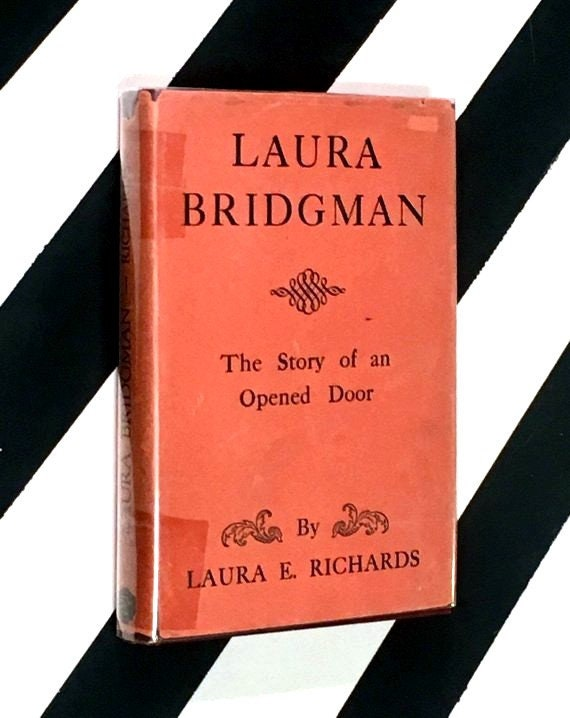 Laura Bridgman: The Story of an Open Door by Laura E. Richards (1928) hardcover book