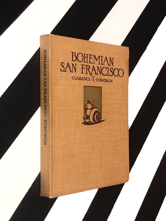 Bohemian San Francisco by Clarence E. Edwords (1914) hardcover book